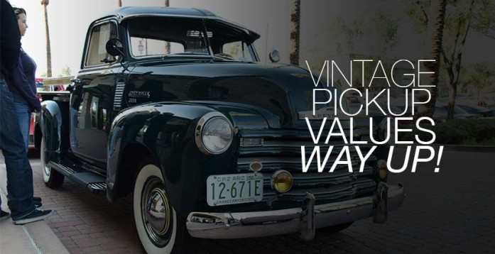 Vintage Pickup Truck Values are up!