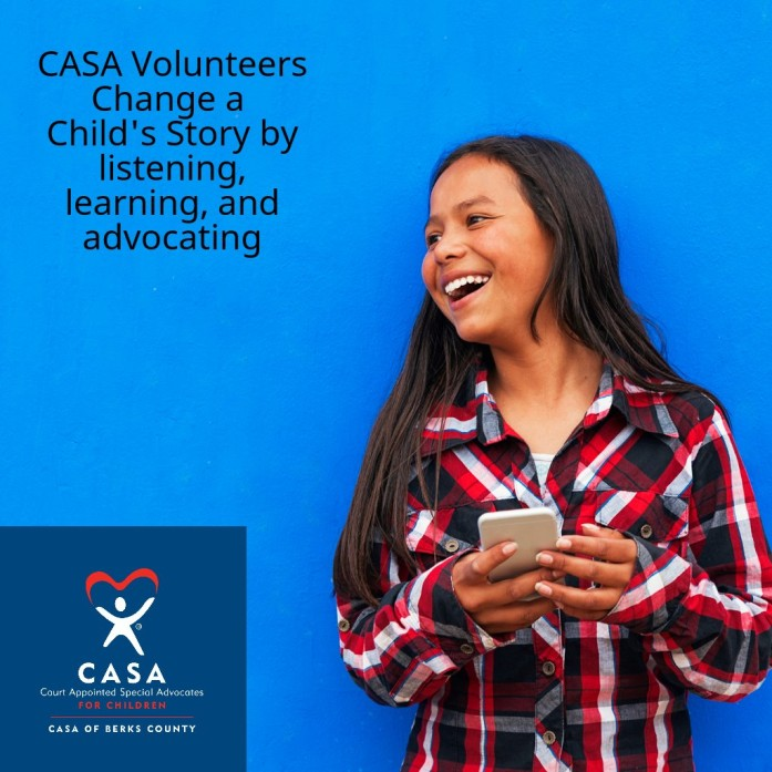 Court Appointed Special Advocates listen to children in foster care, learn what they need to thrive, and then advocate for their best interest in court. CASA of Berks County values the power of human connection to change a child's story because we see it happen frequently.