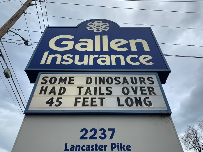 The Gallen Insurance sign, March 5, 2020 - Some dinosaurs had tails over 45 feet long
