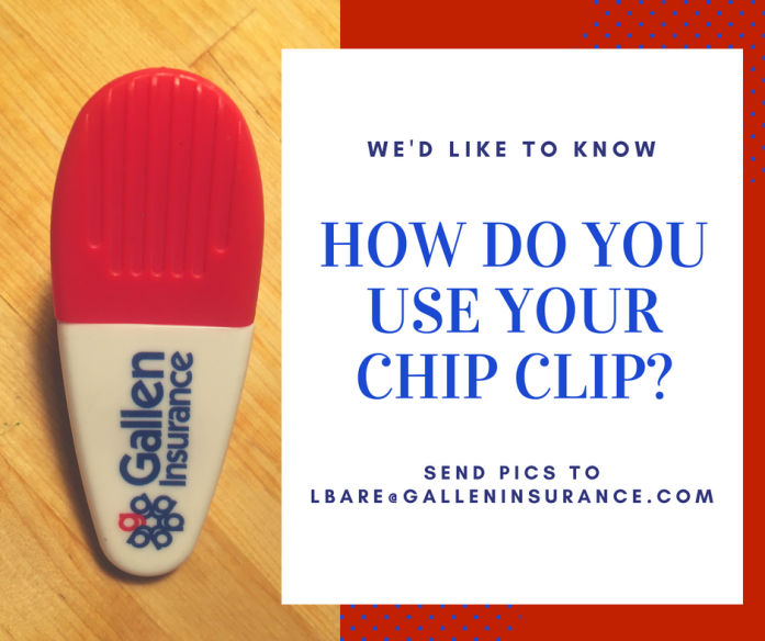 Gallen Insurance would like to know, how do you use your chip clip? Send us your pics!