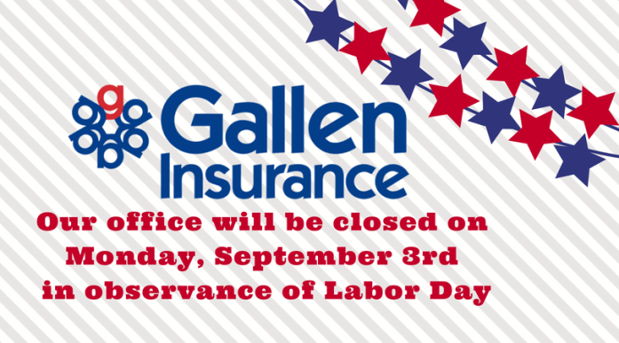 Gallen Insurance will be closed on September 3rd in observance of Labor Day